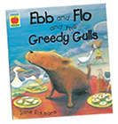 """Ebb and Flo and the Greedy Gulls"" by Jane Simmons"