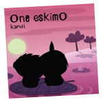"""kandi"" from One eskimO - out now!"
