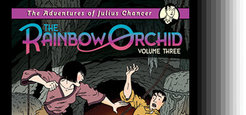 """The Adventures of Julius Chancer: The Rainbow Orchid - Volume Three"" by Garen Ewing, published by Egmont Books"