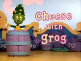 """Cheese with Grog"" title card from Yoho Ahoy - a COG/BBC Worldwide production"